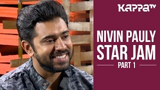 getlinkyoutube.com-Nivin Pauly - Star Jam (Part 1) - Kappa TV