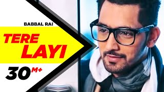 getlinkyoutube.com-Tere Layi Full Song | Babbal Rai | Girlfriend | Latest Punjabi Songs | Speed Records