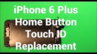 getlinkyoutube.com-iPhone 6 Plus Home Button Touch ID Replacement How To Change