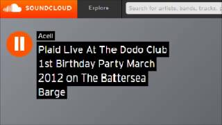 getlinkyoutube.com-Plaid Live @ The Dodo Club 1st Birthday Party March 2012 on The Battersea Barge