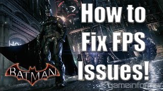 getlinkyoutube.com-Batman: Arkham Knight FPS FIX - How to Fix Arkham Knight on PC!