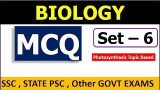 Biology | MCQ Set - 6 , (Based on Photosynthesis) For SSC , State PSC other Govt exams