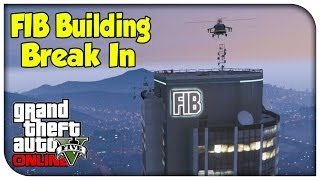 getlinkyoutube.com-GTA 5 Custom Heists - FIB BUILDING BREAK-IN! (Heists Preparation Ep. 7) [GTA V Online Epic Moments]