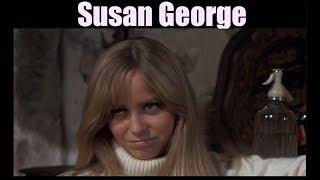 Susan George -  Actress