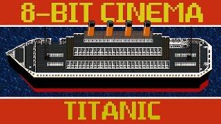 getlinkyoutube.com-Titanic - 8 Bit Cinema