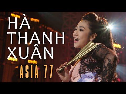«ASIA 77» LK Tình Đẹp Xót Xa, Tình Đau – Hà Thanh Xuân