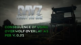 getlinkyoutube.com-DayZ Standalone - Consequenses of using Overwolf Overlay v. 0.52