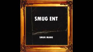 SMUG MANG 'ENT' FULL MIXTAPE + DOWNLOAD **NEW 2014**