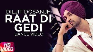 Raat Di Gedi | Dance Video | Diljit Dosanjh | Latest Punjabi Song 2018 | Speed Records