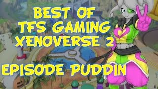 getlinkyoutube.com-Best of TFS Gaming:  Xenoverse 2 Episode Puddin