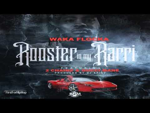 Waka Flocka - Rooster In My Rari (Remix) ft. 2 Chainz & Gucci Mane