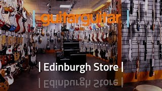 getlinkyoutube.com-guitarguitar - Edinburgh Store Walkthrough