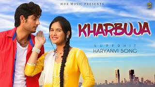 Kharbuja || New Haryanvi Dj Song || Latest Haryanvi Song || Mor Haryanvi