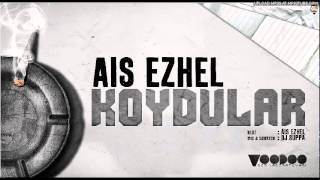 Ais Ezhel – Koydular şarkısı dinle