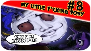 "getlinkyoutube.com-(+13) Soac juega My Little f*cking Pony P.#8 ""Luna, Diosa de la destrucción!"""
