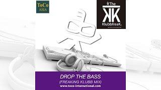 getlinkyoutube.com-The Klubbfreak - Drop The Bass (Freaking Klubb Mix) [Official]