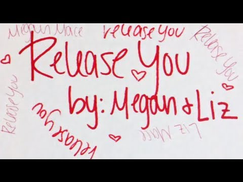 Megan and Liz - Release You (Lyric Video)