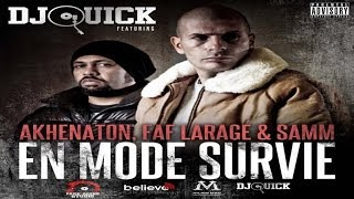 Dj Quick - En mode survie (ft. Akhenaton, Faf Larage & Samm)
