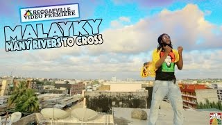 MALAYKY - Many Rivers To Cross