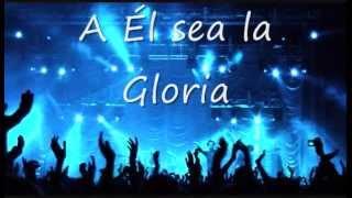getlinkyoutube.com-A El sea la Gloria - Marco Barrientos (Con Letras)