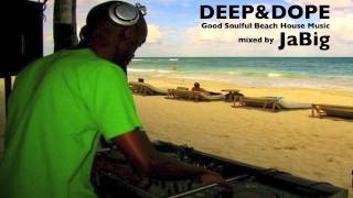 getlinkyoutube.com-Beach House Music Mix by JaBig (DEEP and DOPE, Jazz, Soul Chill Lounge Playlist)