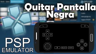 getlinkyoutube.com-Como Resolver o Quitar Pantalla Negra En PPSPP Emnulator Para Android y Windows