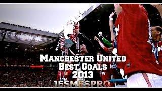 getlinkyoutube.com-Manchester United Top 10 Best Goals 2012/13 (HD)