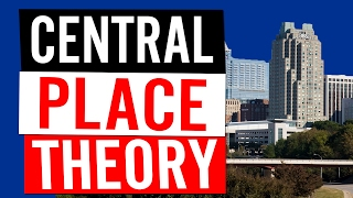 What Is Central Place Theory?