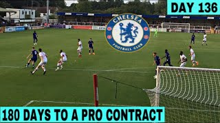 MY TRIAL TEAM PLAYING AGAINST CHELSEA - HIGHLIGHTS   DAY 136