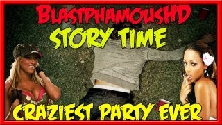 getlinkyoutube.com-★★ BHD Storytime #8 - Craziest Party Ive Ever Been To O_O (w/ BlastphamousHD )