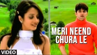 Meri Neend Chura Le - Hit Video Song