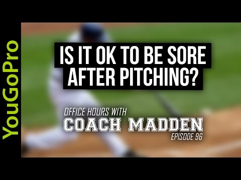 Is it OK to be sore after pitching?  [Office Hours with Coach Madden] Ep.96