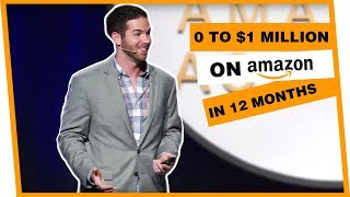 Zero To $1 Million On Amazon In 12 Months
