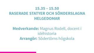 Forskartorget 2015 -  RASERADE STATYER OCH SÖNDERSLAGNA HELGEDOMAR