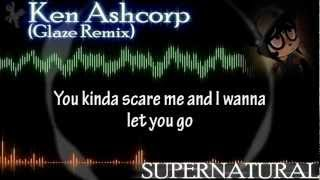 getlinkyoutube.com-Ken Ashcorp - Supernatural (Glaze Remix) Lyrics