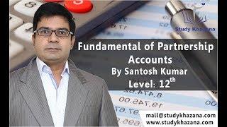 Fundalmental Of Partnership- class 12 | Santosh Kumar | Accounts | Free video Lectures|
