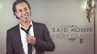 getlinkyoutube.com-Said Mosker - HIGH CLASS (Official Lyric Clip) | سعيد مسكر - هاي كلاس