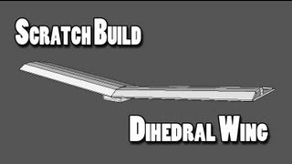 getlinkyoutube.com-Dihedral Wing for Swappable Trainer Scratch Build
