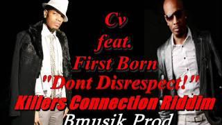 Cv (ft First Born) - Dont Disrespect