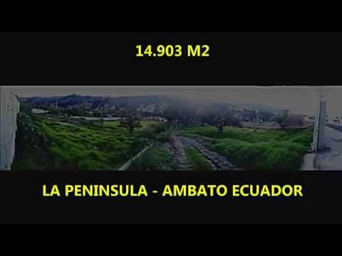 PROPIEDAD 14 903 m2 LA PENINSULA AMBATO   YOU TUBE 3 abril   junio, 2014