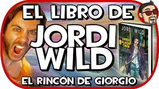 getlinkyoutube.com-EL LIBRO DE JORDI WIILD - EL RINCÓN DE GIORGIO