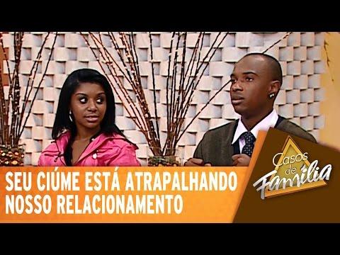 Casos De Família (06/11/14) - Seu ciúme está atrapalhando nosso relacionamento!