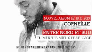 Corneille - Tu mérites mieux (ft. Gage)