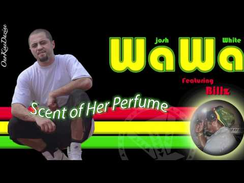 "Josh ""WaWa"" White ft Billz - Scent of Her Perfume ~~~ISLAND VIBE~~~"