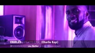 JOE METTLE-ONWANWANI...INTRO BREAKDOWN BY CHARLIE KEYZ