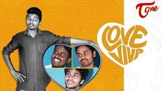 LOVE VIVA | Telugu Comedy Short Film 2017 | Avinash Varanasi, Fun Bucket Bhargav | by Druva Kalyan