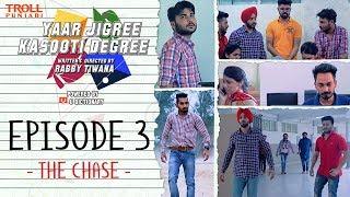 Yaar Jigree Kasooti Degree | Episode 3 - The Chase | Punjabi Web Series 2018 | Troll Punjabi