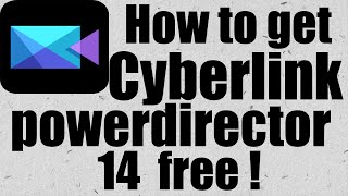 getlinkyoutube.com-How to download and use Cyberlink powerdirector 14 free forever !