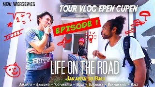 Epen Cupen LIFE ON THE ROAD Eps. 1 (Jakarta)