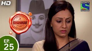 Bhanwar - भंवर - Episode 25 - 21st March 2015
